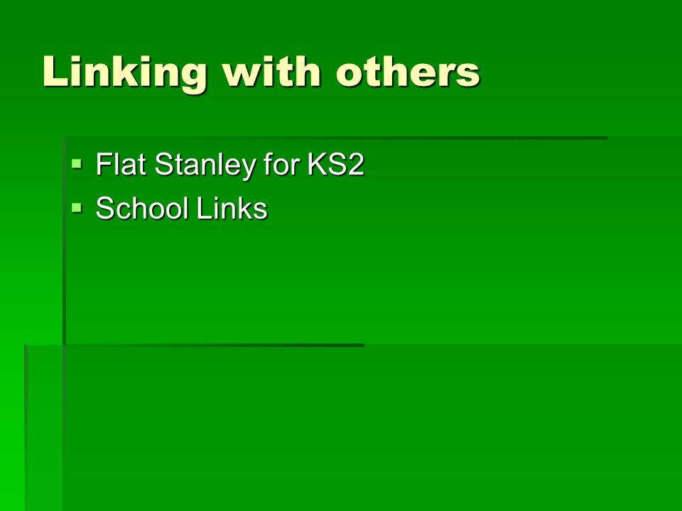 Linking with others Flat Stanley for KS2 School Links