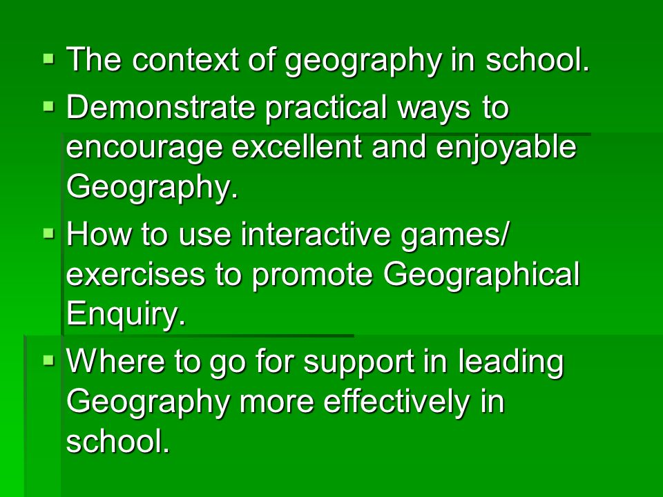 The context of geography in school.