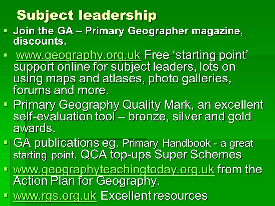 Subject leadership Join the GA – Primary Geographer magazine, discounts.