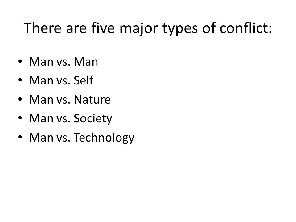 man versus nature technology versus environment Man against nature man against nature conflict is an external struggle positioning the hero against an animal or a force of nature, such as a storm or tornado or snow the man.
