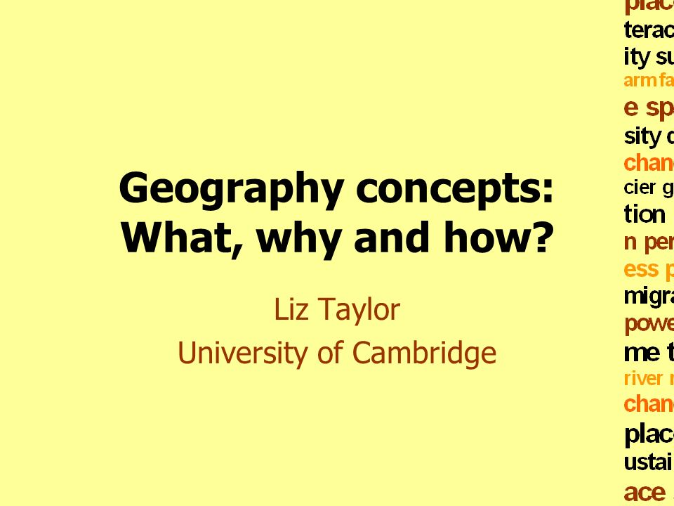 Geography concepts: What, why and how
