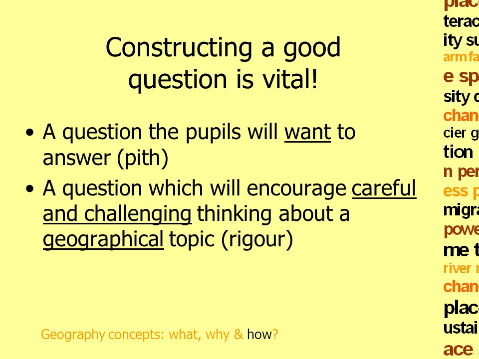 Constructing a good question is vital!