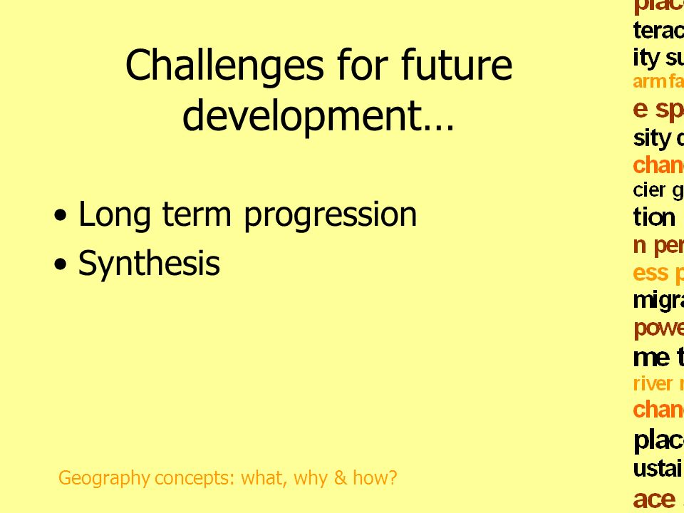 Challenges for future development…