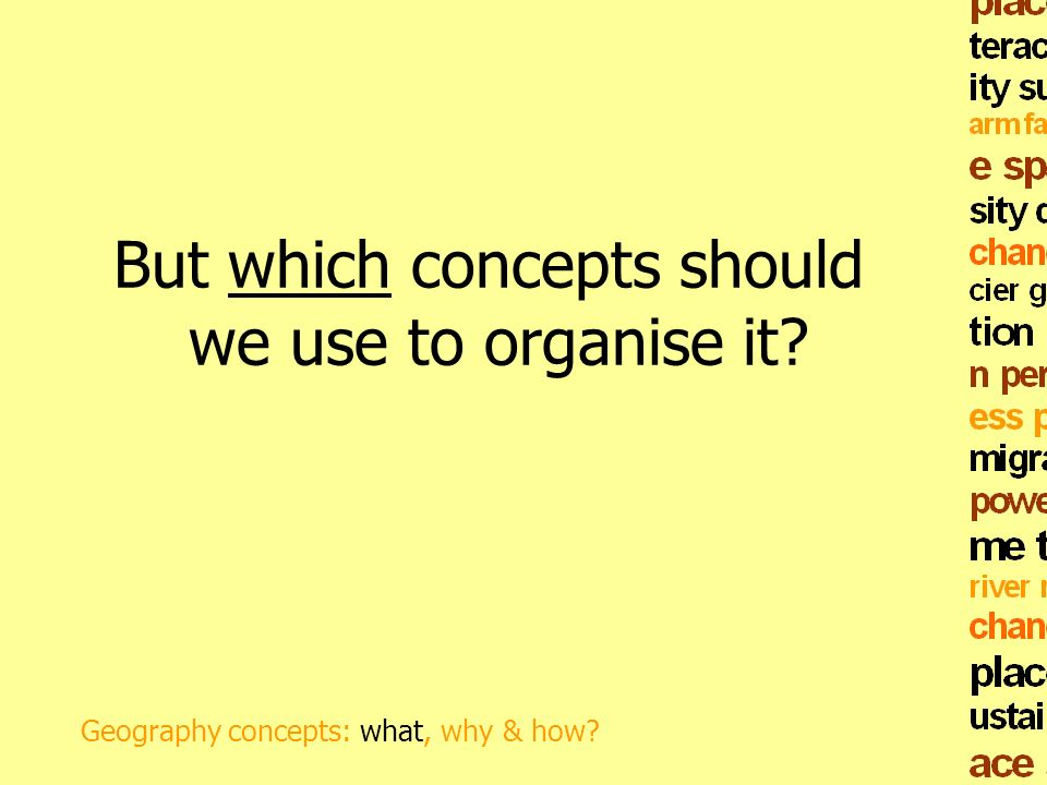 But which concepts should we use to organise it