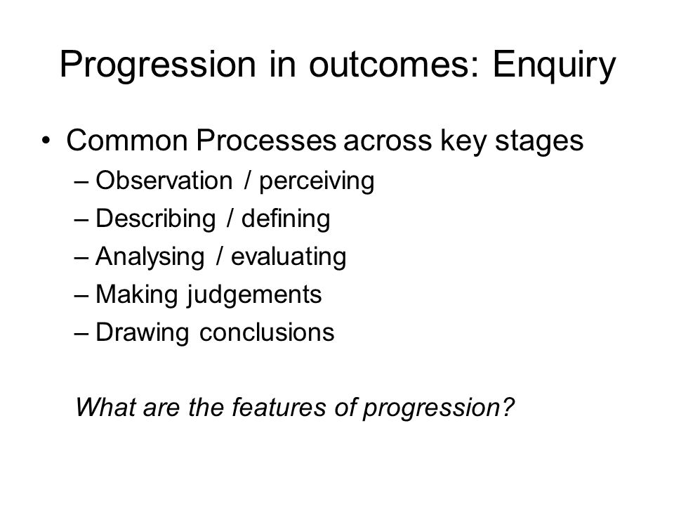 Progression in outcomes: Enquiry