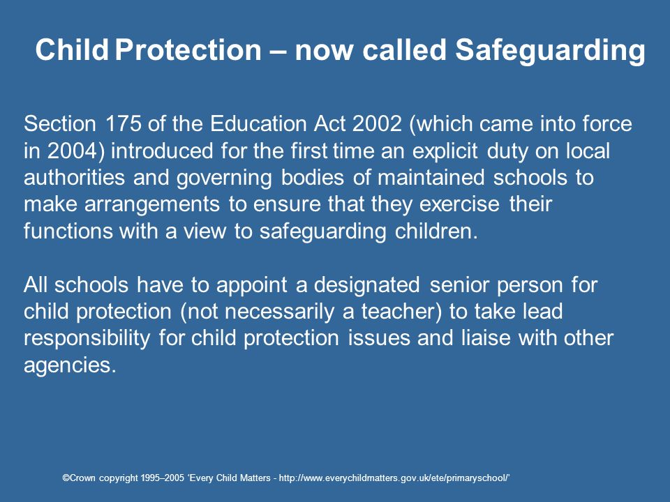 Child Protection – now called Safeguarding