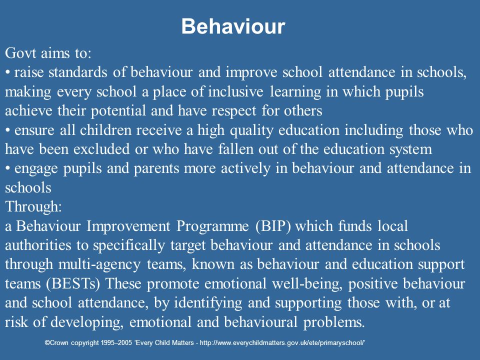 Behaviour Govt aims to: