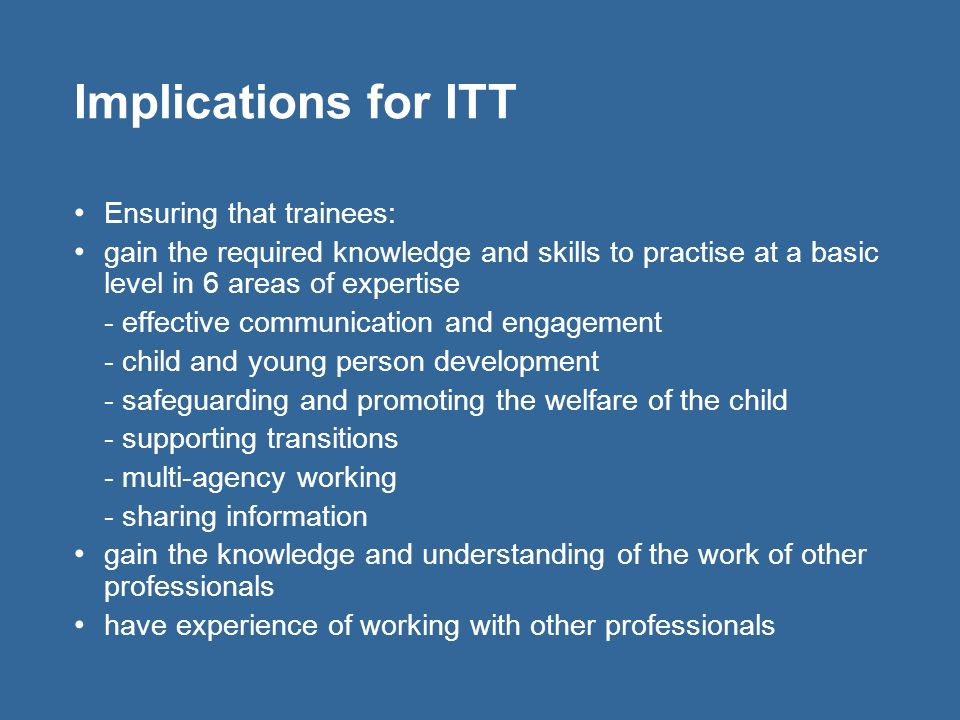 Implications for ITT Ensuring that trainees: