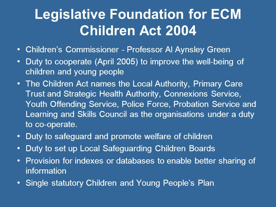 Legislative Foundation for ECM Children Act 2004