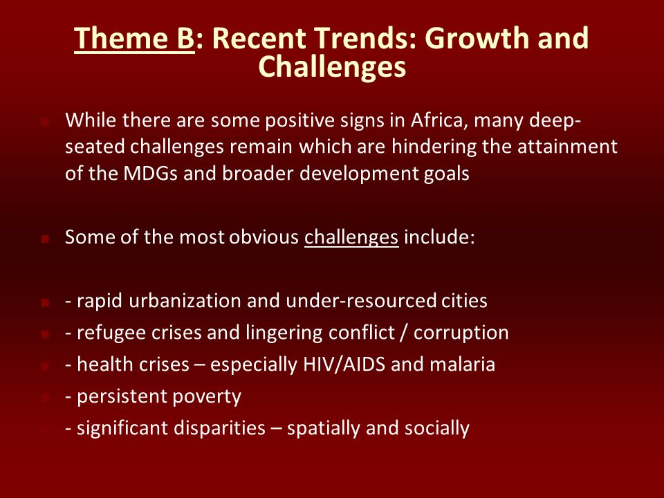 Theme B: Recent Trends: Growth and Challenges