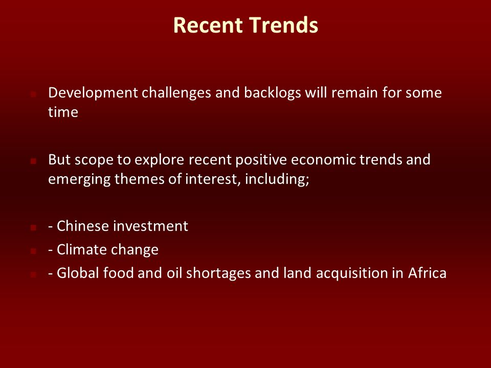 Recent Trends Development challenges and backlogs will remain for some time.