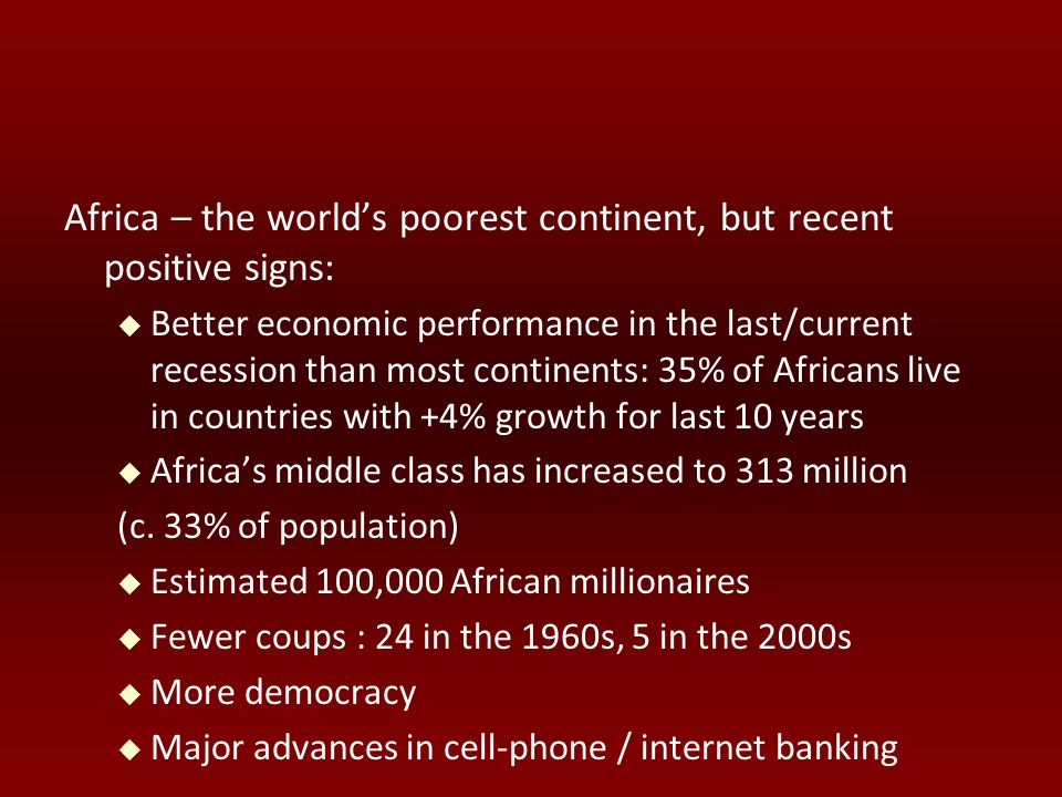 Africa – the world's poorest continent, but recent positive signs: