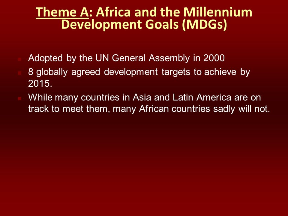 Theme A: Africa and the Millennium Development Goals (MDGs)