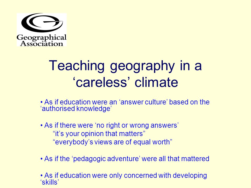 Teaching geography in a 'careless' climate