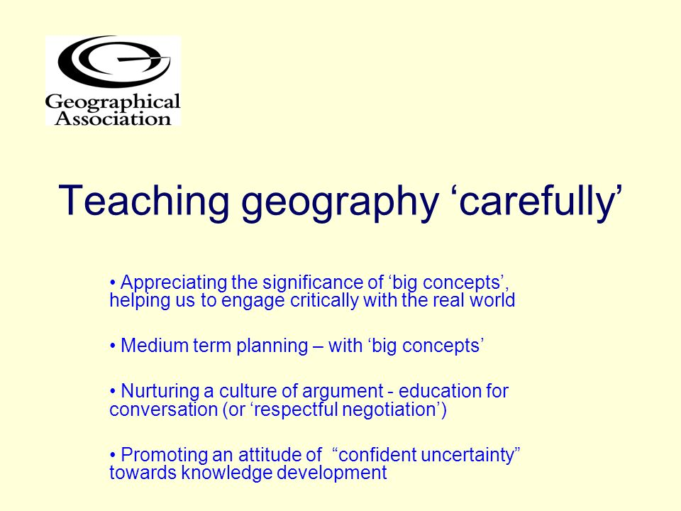 Teaching geography 'carefully'
