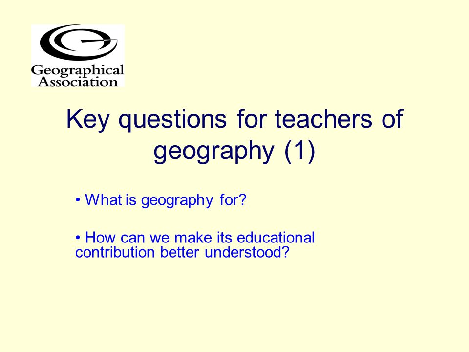 Key questions for teachers of geography (1)