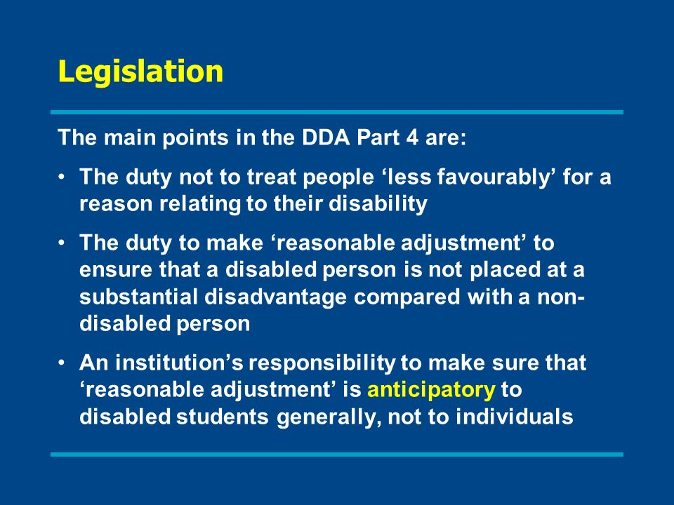 Legislation The main points in the DDA Part 4 are: