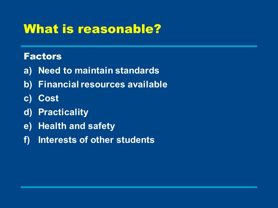 What is reasonable Factors Need to maintain standards
