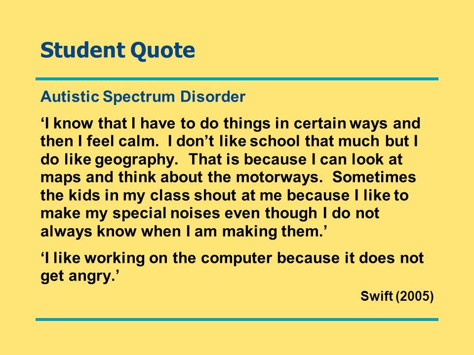 Student Quote Autistic Spectrum Disorder
