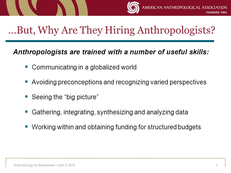 …But, Why Are They Hiring Anthropologists