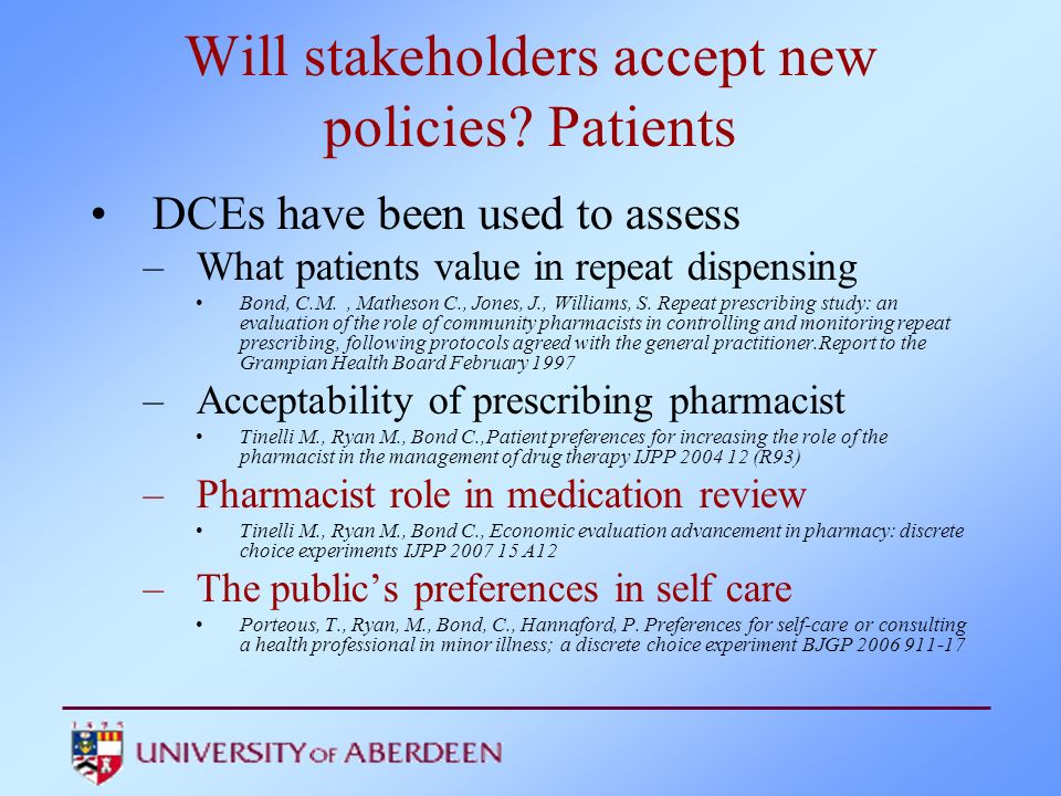 Will stakeholders accept new policies Patients