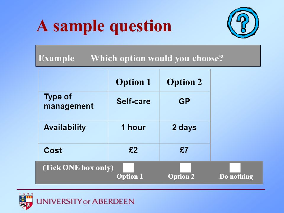 A sample question Example Which option would you choose Option 1