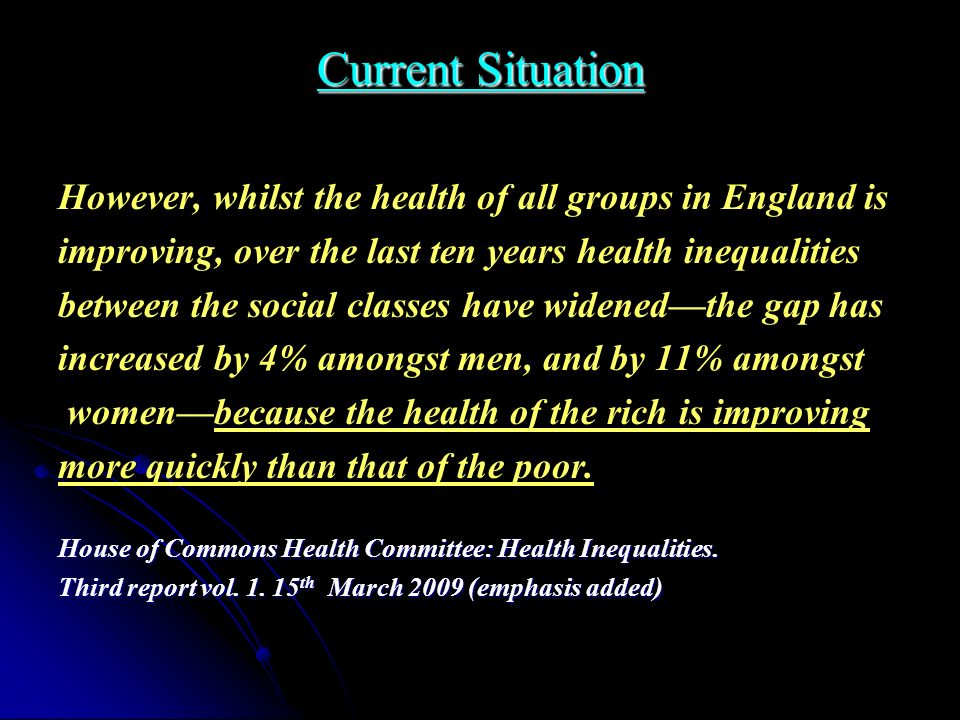 Current Situation However, whilst the health of all groups in England is. improving, over the last ten years health inequalities.