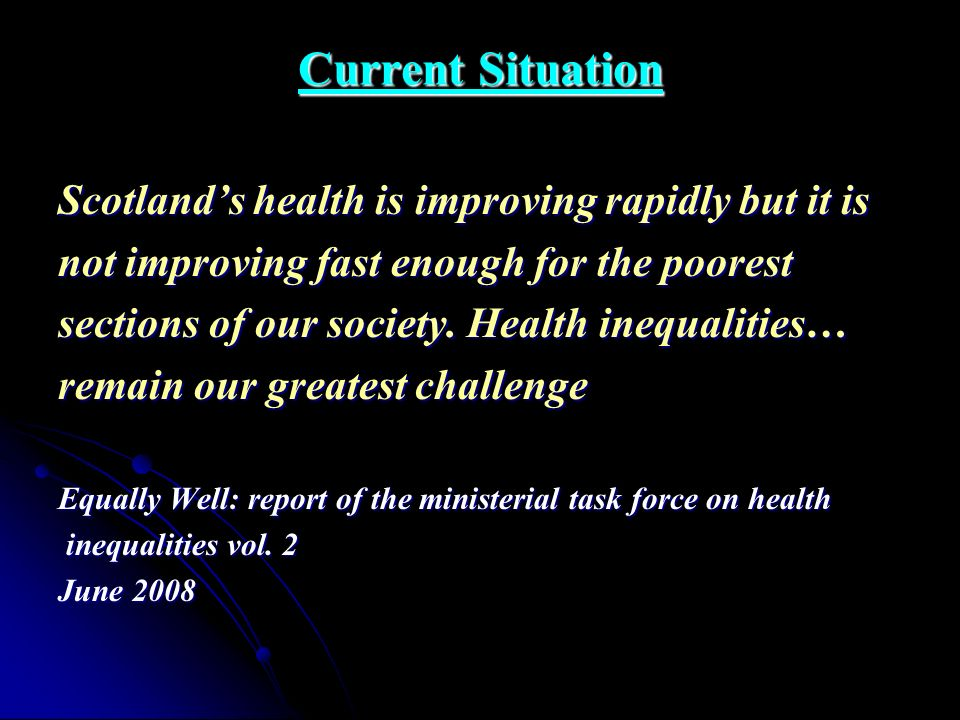 Current Situation Scotland's health is improving rapidly but it is