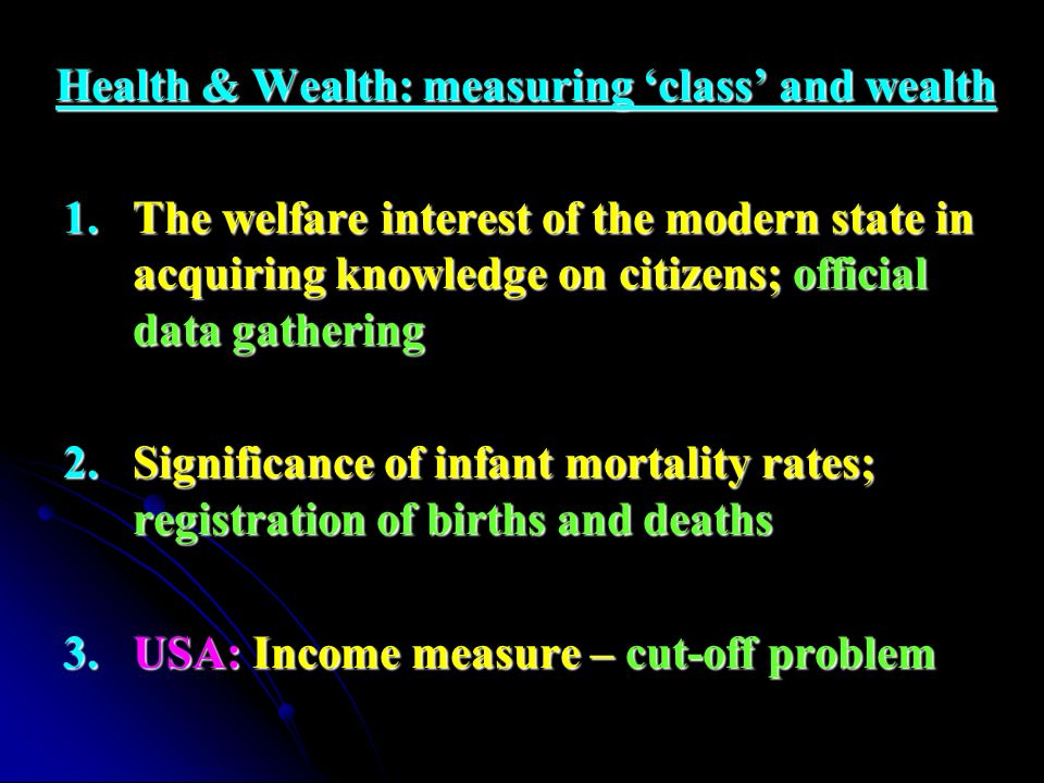 Health & Wealth: measuring 'class' and wealth