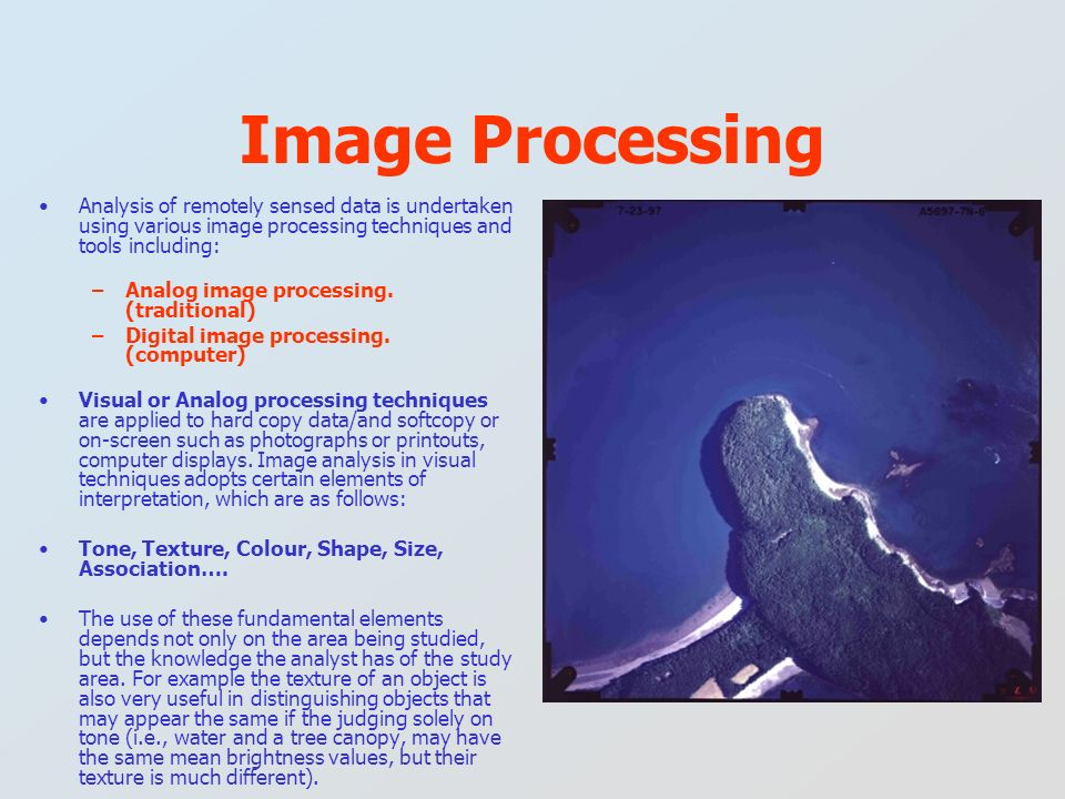 Image Processing Analysis of remotely sensed data is undertaken using various image processing techniques and tools including: