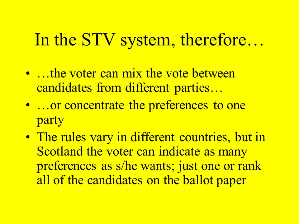 In the STV system, therefore…
