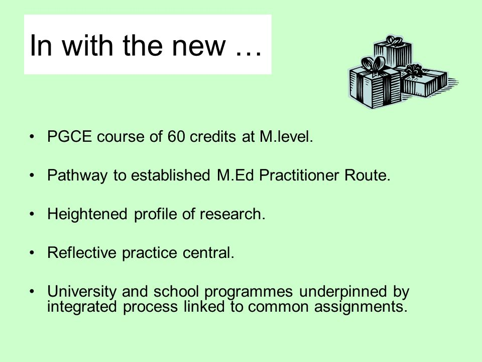 In with the new … PGCE course of 60 credits at M.level.