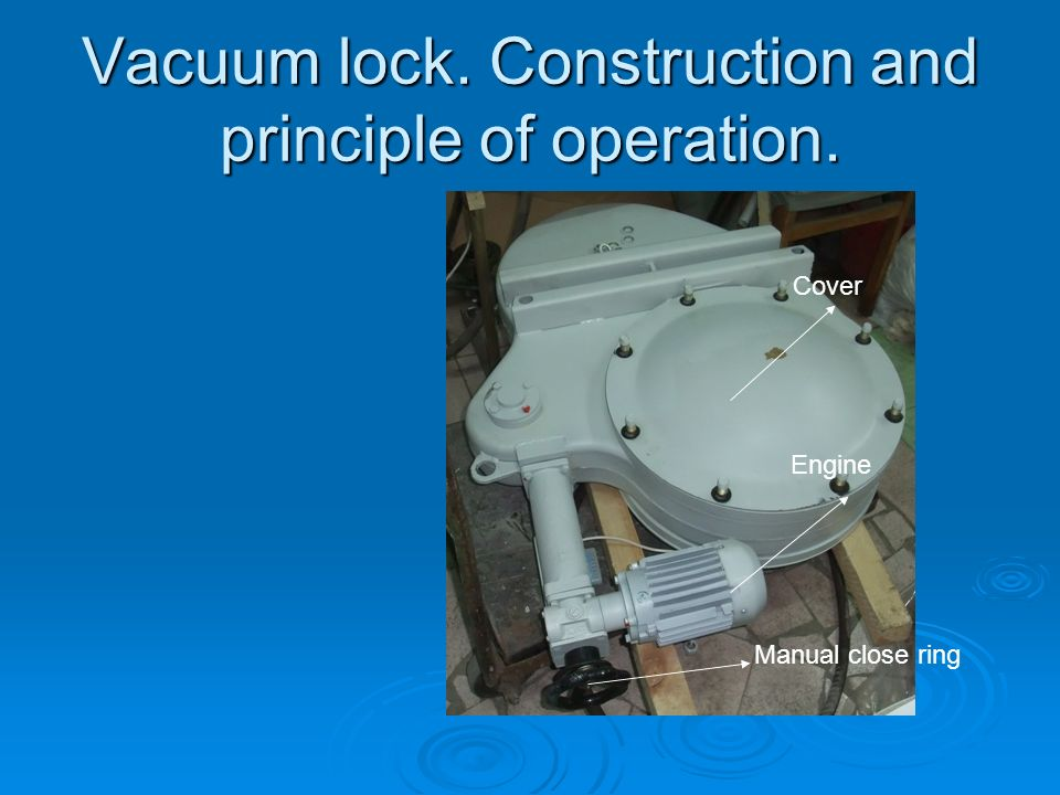 Vacuum lock. Construction and principle of operation.