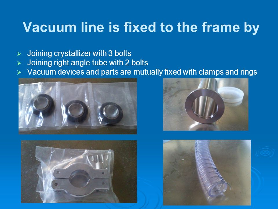 Vacuum line is fixed to the frame by