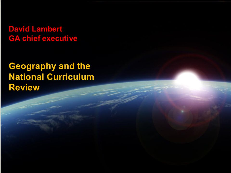 Geography and the National Curriculum Review
