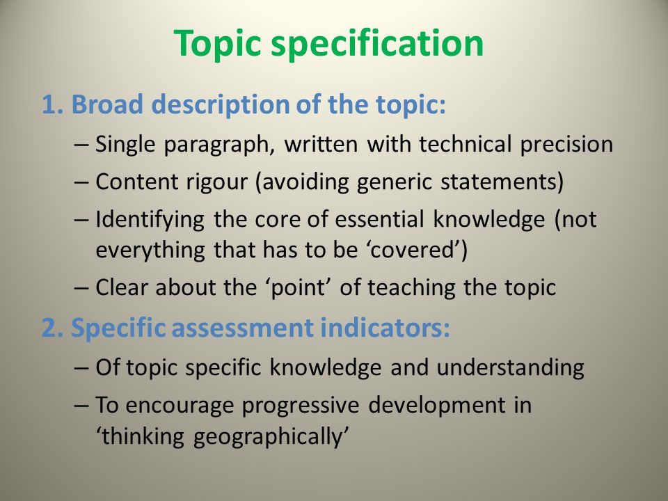 Topic specification 1. Broad description of the topic: