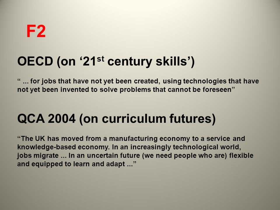 F2 OECD (on '21st century skills') QCA 2004 (on curriculum futures)