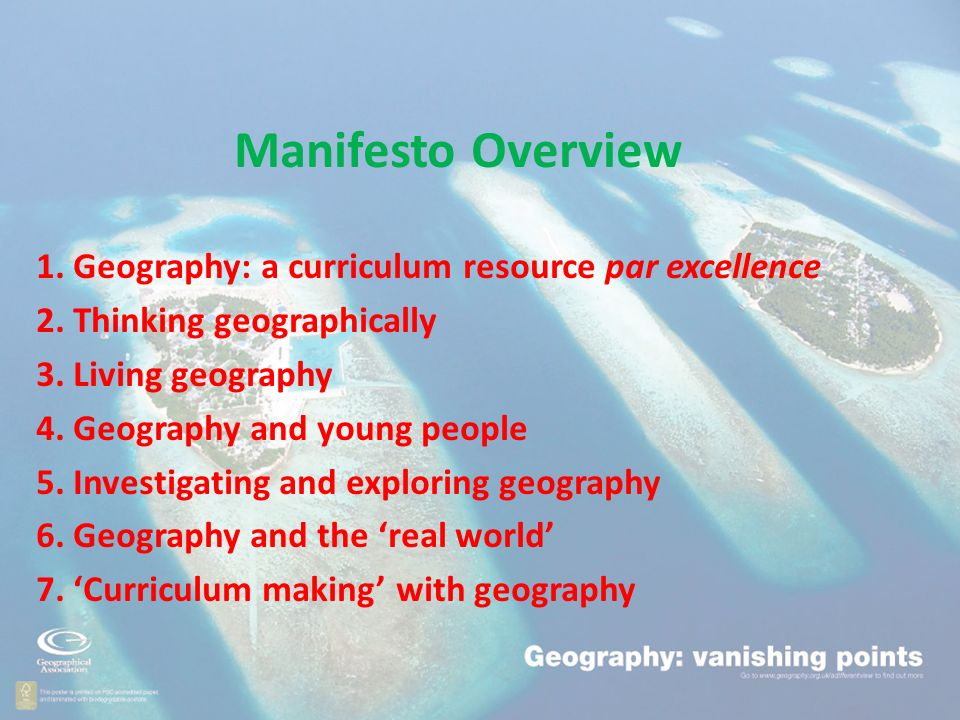 Manifesto Overview 1. Geography: a curriculum resource par excellence