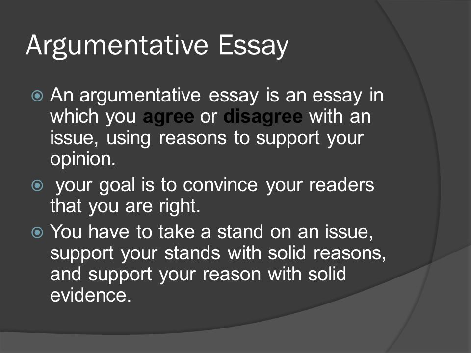 argumentative essay ppt  argumentative essay an argumentative essay is an essay in which you agree or disagree an
