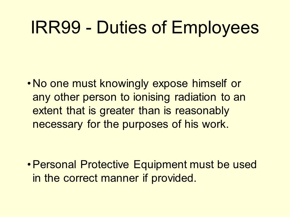 IRR99 - Duties of Employees