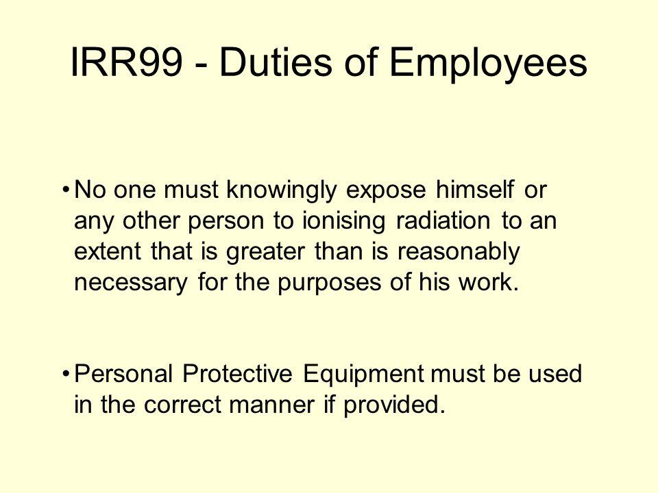 IRR99 - Duties of Employees