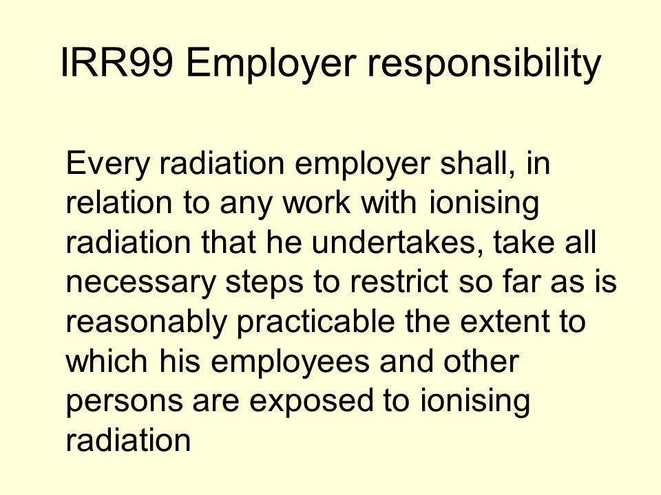 IRR99 Employer responsibility