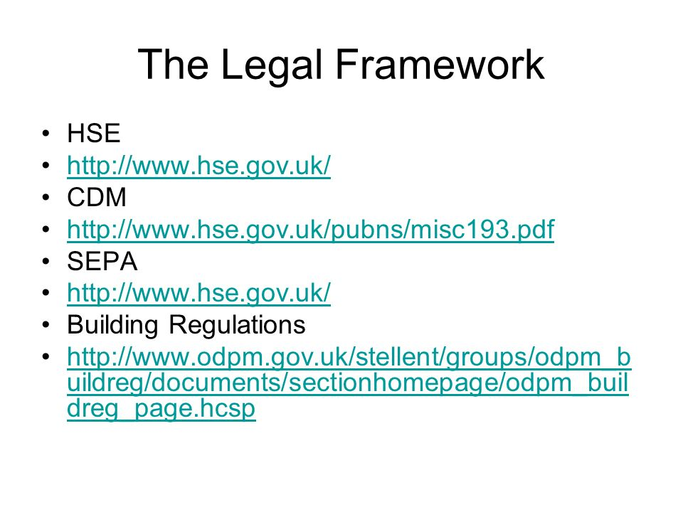 The Legal Framework HSE http://www.hse.gov.uk/ CDM