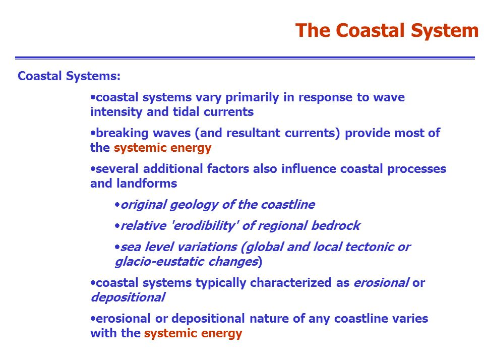 The Coastal System Coastal Systems: