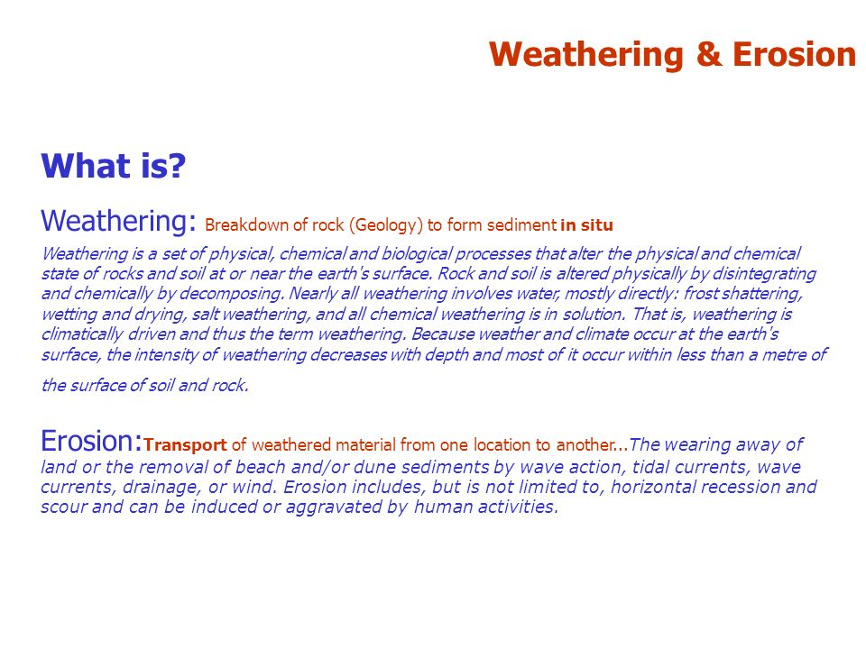 Weathering & Erosion What is