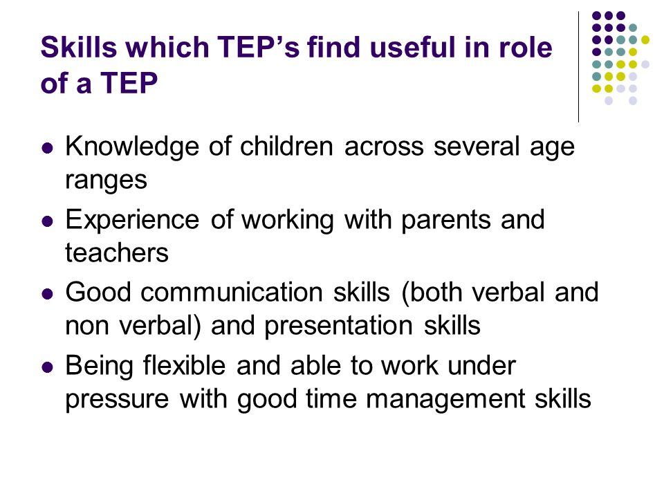 Skills which TEP's find useful in role of a TEP