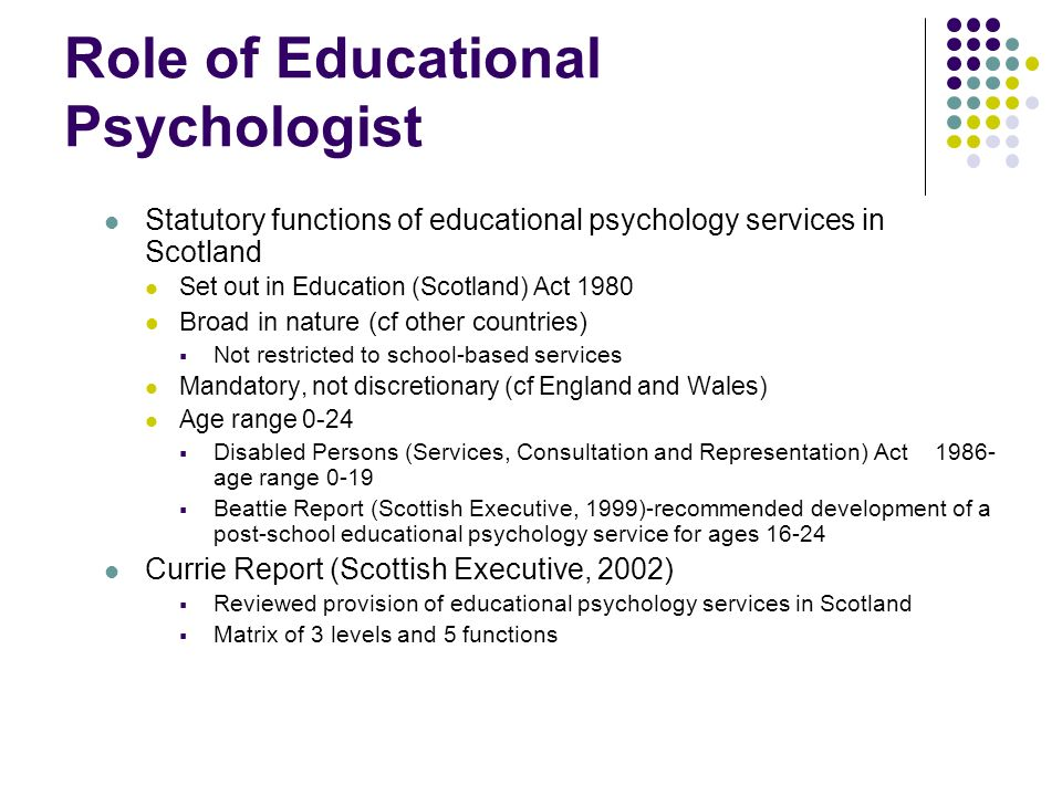 the contribution of psychology to education The majority of educational psychologists working in scotland are employed by the local authority educational psychology service or psychological service there is a statutory duty on every education authority in scotland to provide a psychological service for their area educational psychology services contribute to.