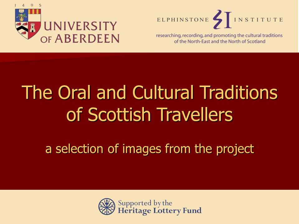 The Oral and Cultural Traditions of Scottish Travellers a selection of images from the project