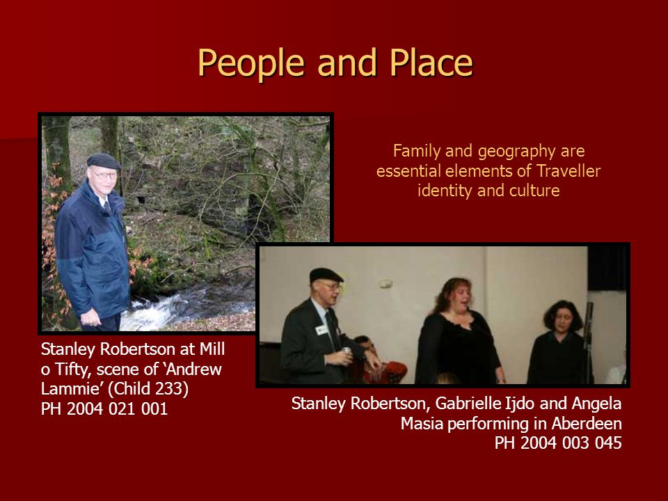 People and Place Family and geography are essential elements of Traveller identity and culture.