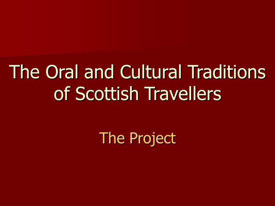 The Oral and Cultural Traditions of Scottish Travellers